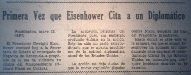 """Eisenhower hizo que su Secretaria de Estado convocara al Encargado de Negocios venezolano para exigirle explicaciones por la """"ola de violencia"""" contra el Vicepresidente Nixon. Fuente: El Nacional, 14 de mayo de 1958."""
