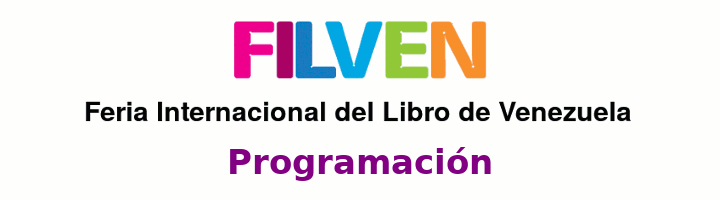 Programación de FILVEN 2019: La Feria Internacional del Libro de Venezuela, entre el 7 y el 17 de noviembre de 2019 en el Casco Histórico de Caracas